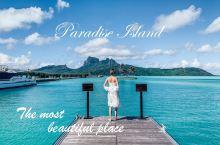 波拉波拉 | 世界顶级的海岛~