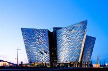 【518国际博物馆日】贝尔法斯特泰坦尼克纪念馆(Titanic Belfast),史上真正的泰坦尼克